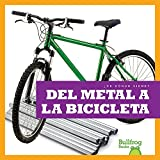 del Metal a la Bicicleta (from Metal to Bicycle) (¿de Dónde Viene? (Where Does It Come From?))