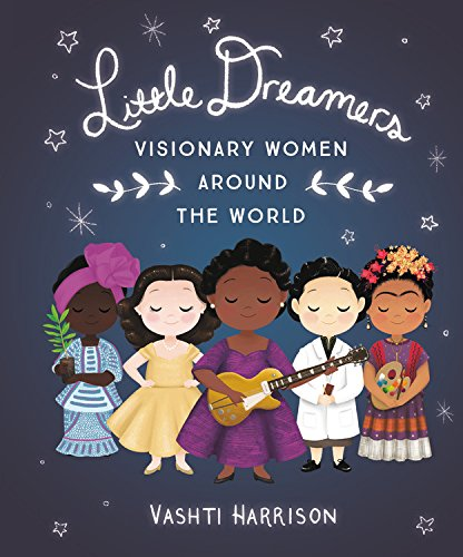 Image of Little Dreamers: Visionary Women Around the World (Vashti Harrison)