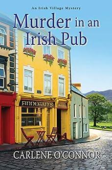 Murder in an Irish Pub (An Irish Village Mystery Book 4) by [Carlene O'Connor]