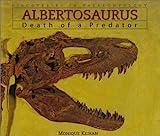 Albertosaurus: Death of a Predator (Discoveries in Paleontology)