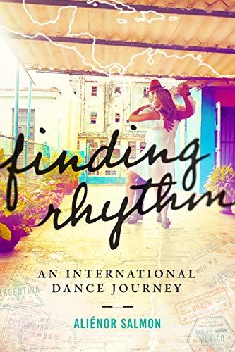 Finding Rhythm: An International Dance Journey (English Edition)