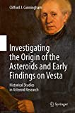 Investigating the Origin of the Asteroids and Early Findings on Vesta: Historical Studies in Asteroid Research