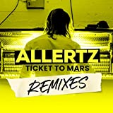 Ticket To Mars (Trilane Remix)