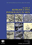 An Atlas of Reproductive Physiology in Men (Encyclopedia of Visual Medicine Series, Band 67) - B. Hafez