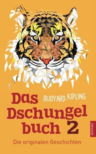 Das Dschungelbuch 2. Die originalen Geschichten: Rudyard Kipling (Klassiker der Kinderliteratur)