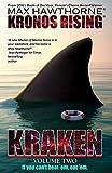 KRONOS RISING: KRAKEN Vol. 2 (Book 4 in the Kronos Rising series): If you can't beat 'em, eat 'em. (English Edition)