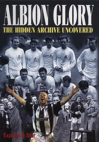Albion Glory: The Hidden Archive Uncovered (Express & Star)