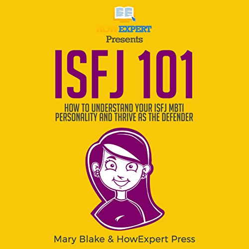 ISFJ 101: How to Understand Your ISFJ MBTI Personality and Thrive as the Defender audiobook cover art