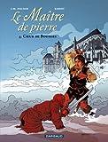 Le Maître de pierre, Tome 4 - Coeur de Bourges