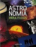 Astronomía para todos (Guias De Astronomia)