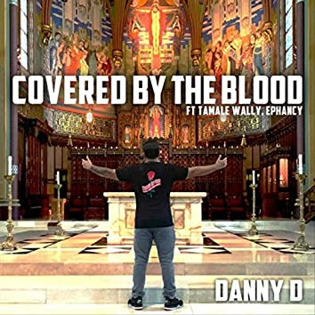 Covered by the Blood (feat. Tamale Wally & Ephancy)
