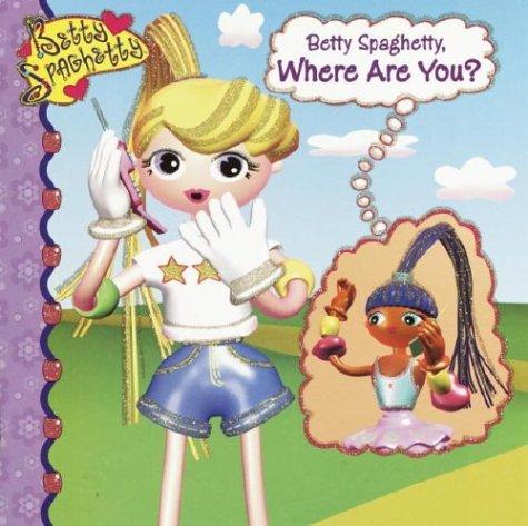 Betty Spaghetty, Where Are You?