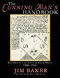 The Cunning Man's Handbook: The Practice of English Folk Magic 1550-1900