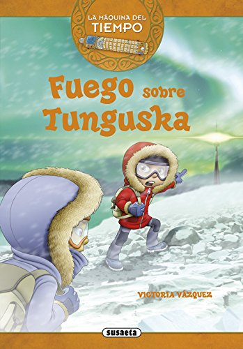 Fuego sobre Tunguska (La máquina del tiempo)