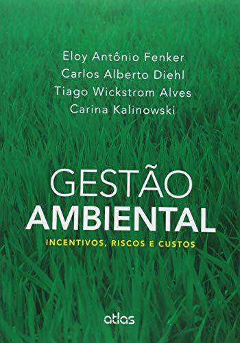 Gestão ambiental: Incentivos, riscos e custos