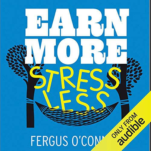 Earn More, Stress Less cover art