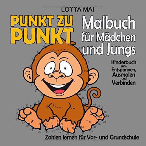 Punkt zu Punkt Malbuch für Mädchen und Jungs: Kinderbuch zum Entspannen, Ausmalen und Verbinden - Zahlen lernen für Vor- und Grundschule
