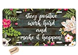 Amcove License Plate Custom, Stay Positive Work Hard and Make It Happen Inspirational Quotes Novelty Vanity License Plate Tag Sign,6 X 12 Inch