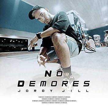 NO DEMORES