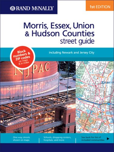 Morris, Essex, Union & Hudson Counties 1st Ed (Rand McNally Morris/Essex/Union/Hudson Counties Street Guide)