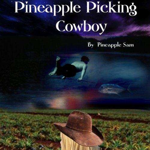Pineapple Picking Cowboy audiobook cover art