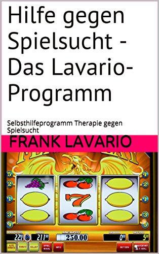 Hilfe gegen Spielsucht - Das Lavario-Programm: Selbsthilfeprogramm Therapie gegen Spielsucht