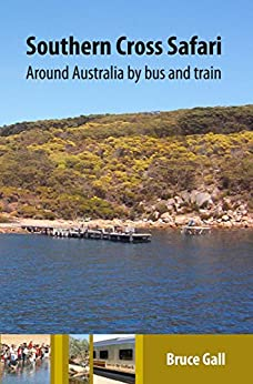 Southern Cross Safari: Around Australia by bus and train by [Bruce Gall]