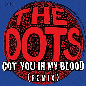 Got You in My Blood (Remix)