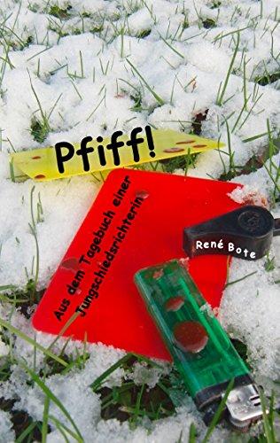 Pfiff!: Aus dem Tagebuch einer Jungschiedsrichterin (German Edition)