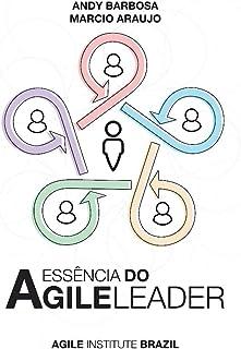 A Essência do Agile Leader: Cultive o lado humano do Agile
