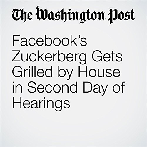 Facebook's Zuckerberg Gets Grilled by House in Second Day of Hearings copertina