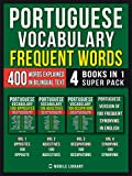 Portuguese Vocabulary - Frequent Words (4 Books in 1 Super Pack): 400 Frequent Portuguese words explained in...