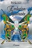 Evolution spontanée de Bruce H. Lipton (2011) Broché