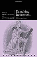 Remaking Retirement: Debt in an Aging Economy (Pension Research Council)