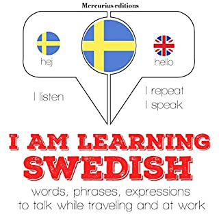 I am learning Swedish     I Listen. I Repeat. I Speak.              By:                                                                                                                                 J. M. Gardner                               Narrated by:                                                                                                                                 Katie H.,                                                                                        Sofia Maria                      Length: 3 hrs and 56 mins     Not rated yet     Overall 0.0