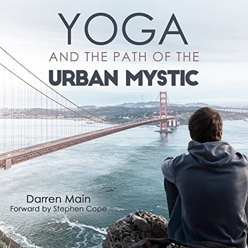 Yoga and the Path of the Urban Mystic audiobook cover art