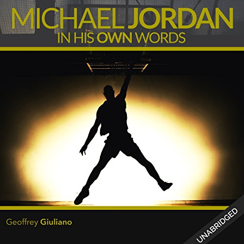 Michael Jordan     In His Own Words              By:                                                                                                                                 Geoffrey Giuliano                               Narrated by:                                                                                                                                 Various Narrators                      Length: 55 mins     1 rating     Overall 3.0