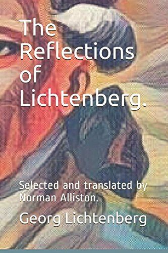 The Reflections of Lichtenberg.: Selected and translated by Norman Alliston.