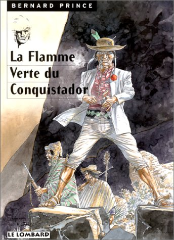 Bernard Prince, tome 8 : La Flamme verte du conquistador