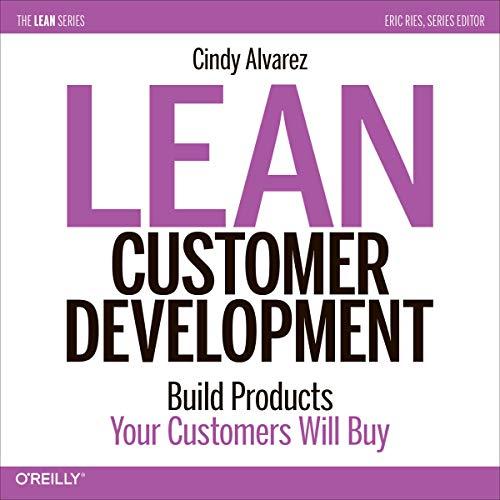 Lean Customer Development Audiobook By Cindy Alvarez cover art