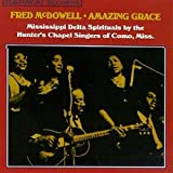 Amazing Grace: Mississippi Delta Spirituals By The Hunter's Chapel Singers Of Como, Miss.