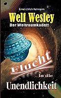Welf Wesley - Der Weltraumkadett: Flucht in die Unendlichkeit