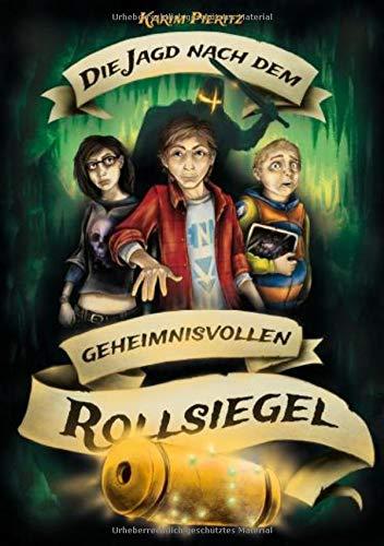 Die Jagd nach dem geheimnisvollen Rollsiegel (Jugendbuch ab 12 Jahre): Jugendbücher für coole Jungen & Mädchen - spannende Fantasy-Reihe: ... Mädchen ab 12 Jahren (Geheimnisvolle Jagd)