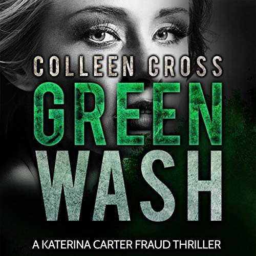 Greenwash: A Katerina Carter Fraud Thriller audiobook cover art