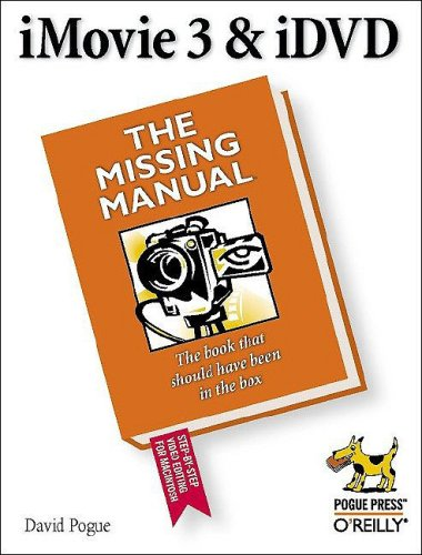 iMovie 3 & iDVD: The Missing Manual