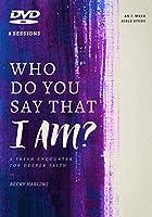 Who Do You Say That I Am?: A Fresh Encounter for Deeper Faith [DVD]