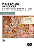Performance Practices in Early 20th Century Piano [DVD]