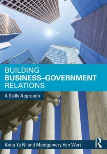 Compare Textbook Prices for Building Business-Government Relations: A Skills Approach 1 Edition ISBN 9780765640086 by Ni, Anna,Van Wart, Montgomery