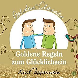 Goldene Regeln zum Glücklichsein (Golden Classics) Titelbild