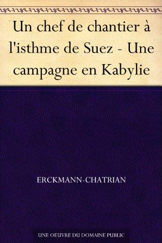 Couverture du livre Un chef de chantier à l'isthme de Suez - Une campagne en Kabylie